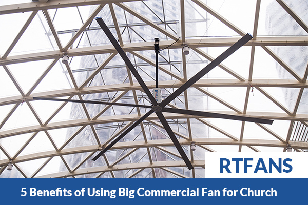 5-Benefits-of-Using-Big-Commercial-Fan-for-Church